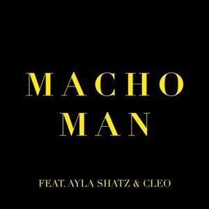 Macho Man (feat. Ayla Shatz & Cleo)