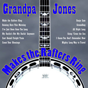 Grandpa Jones Makes the Rafters Ring
