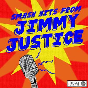 Smash Hits from Jimmy Justice