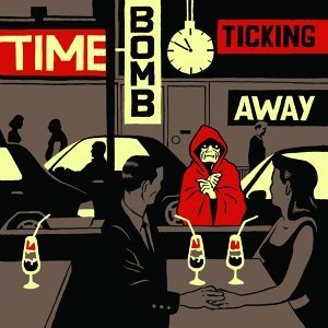 Time Bomb Ticking Away