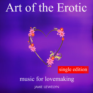 Art of the Erotic - Music for Lovemaking