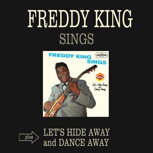 Freddy King Sings + Let's Hide Away and Dance Away (Bonus Track Version)