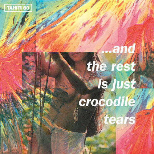 …And the Rest Is Just Crocodile Tears