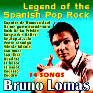 Bruno Lomas . Legend of the Spanish Pop Rock
