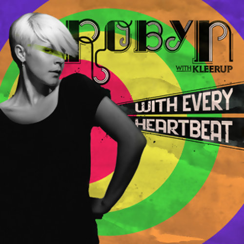 Robyn - With Every Heartbeat - with Kleerup - Hugg & Pepp