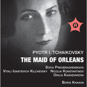 TCHAIKOVSKY: The Maid of Orleans