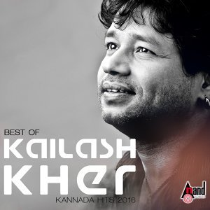 Best of Kailash Kher - Kannada Hits 2016