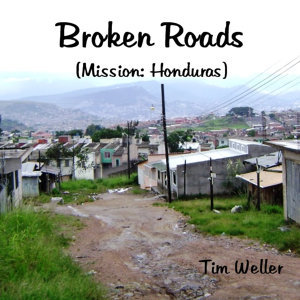 Broken Roads (Mission Honduras)