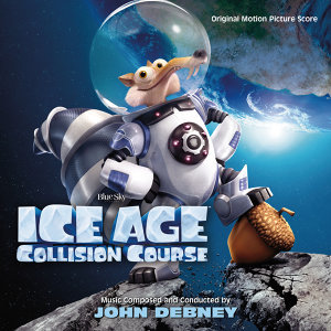 Ice Age: Collision Course (冰原歷險記:笑星撞地球電影原聲帶) - Original Motion Picture Score