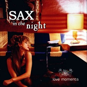 Sax In the Night - Love Moments