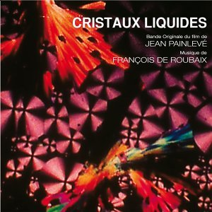 "Cristaux liquides - From the movie ""Cristaux liquides"""