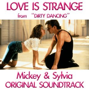 Love Is Strange - From 'Dirty Dancing'