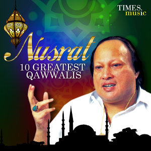 Nusrat – 10 Greatest Qawwalis