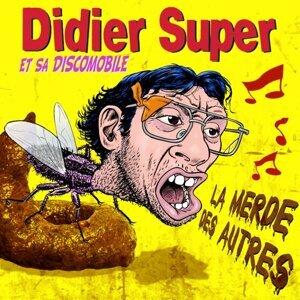 Didier Super Et Sa Discomobile La Merde Des Autres
