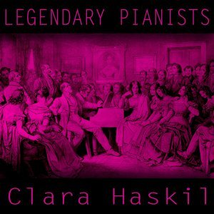 Legendary Pianists: Clara Haskil