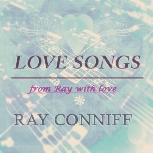 Love Songs - From Ray With Love
