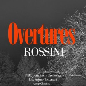 Rossini : Greatest Overtures - Original Recording Remastered