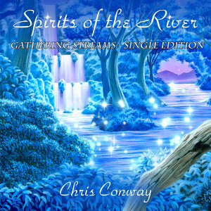 Spirits of the River - Gathering Streams