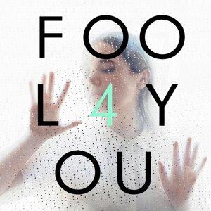 Fool 4 You