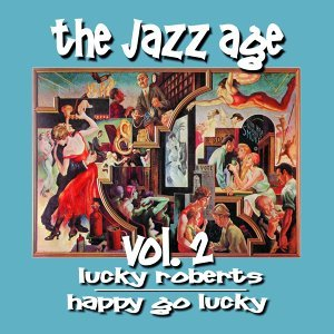 The Jazz Age, Vol. 2: Happy Go Lucky