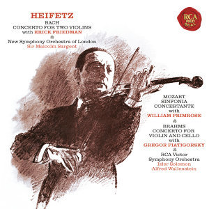 Bach: Concerto in D Minor for Two Violins, BWV 1043 - Mozart: Sinfonia concertante in E-Flat Major, K. 364 - Brahms: Concerto in A Minor for Violin and Cello, Op. 102 - Heifetz Remastered