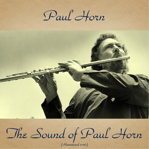 The Sound of Paul Horn - Remastered 2016