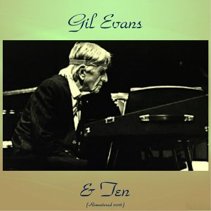Gil Evans & Ten - Remastered 2016