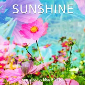 Sunshine - Compiled by Meg Pfeiffer