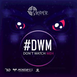 #DWM (Dont Watch Meh)