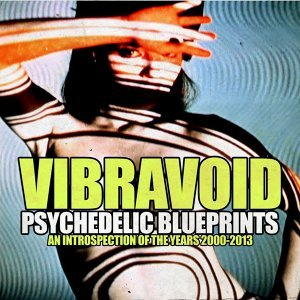 Psychedelic Blueprints - An Introspection of the Years 2000-2013