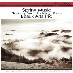 Rorem: Spring Music / Baker: Roots II / Rochberg: Piano Trio No. 3
