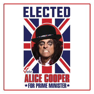 Elected - Alice Cooper For Prime Minister 2016
