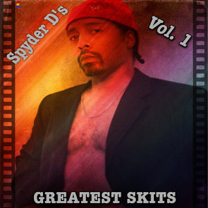 Spyder D's Greatest Skits Volume 1