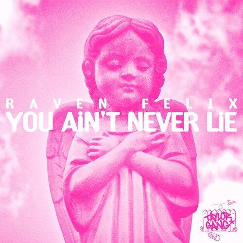 You Ain't Never Lie