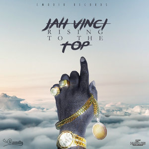 Jah Vinci - Rising to the Top - Single