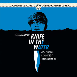 "Roman Polanski's ""Knife in the Water"" Original Soundtrack (Bonus Track Version)"