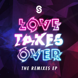 Love Takes Over - The Remixes