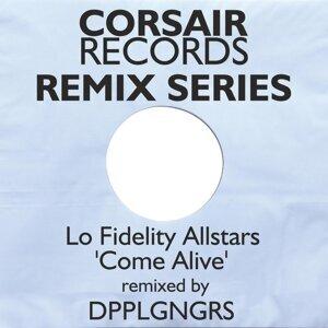 Come Alive - DPPLGNGRS Remix