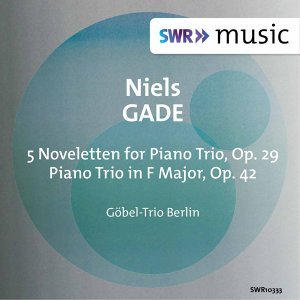 Gade: Works for Piano Trio
