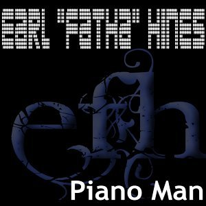 "Piano Man - The piano of Earl ""Fatha"" Hines"