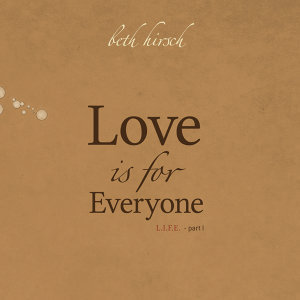 Love Is For Everyone - L.I.F.E. Part 1