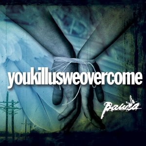 Youkillusweovercome