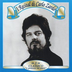 I recital di Carlo Zardo, Vol. 3 - Classico: 'E pensoso mi starò'