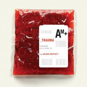Trauma - Chansons De La Série Tv