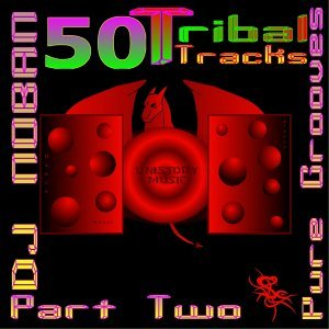 50 Tribal Tracks, Part Two