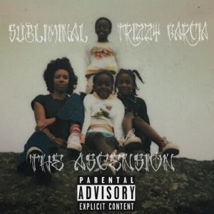 The Ascension (feat. Trizzy Garcia)