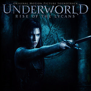 Underworld: Rise of the Lycans (Original Score by Paul Haslinger)
