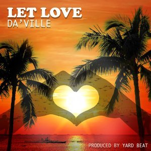 LET LOVE (feat. DA'VILLE) (LET LOVE (feat. DA'VILLE))