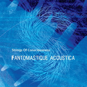Fantomastique Acoustica