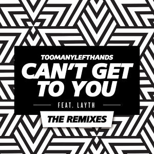 Can't Get To You - The Remixes